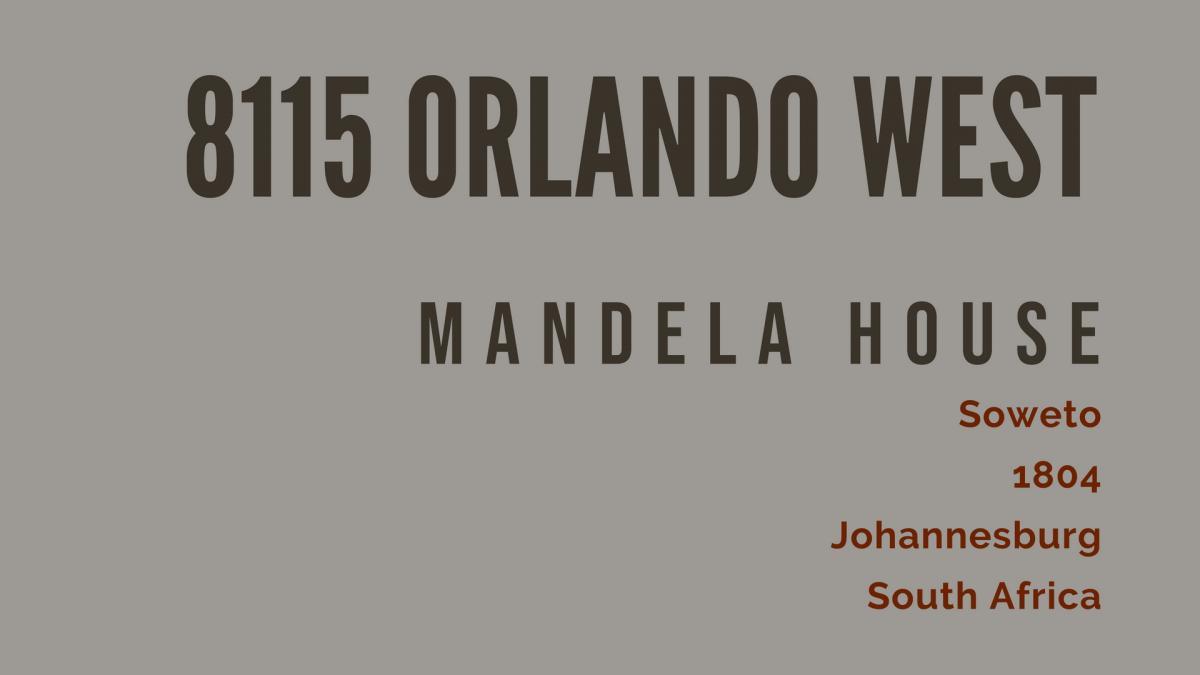 Adresse von Nelson Mandela : 8115 Vilakazi Street Orlando West Soweto